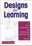 Designs for Learning : A New Architecture for Professional Development in Schools, Bredeson, Paul V., 0761978909