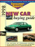 New Car Buying Guide, 1998, The Editors of Consumer Reports, 0890438900
