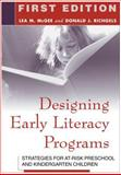 Designing Early Literacy Programs : Strategies for at-Risk Preschool and Kindergarten Children, McGee, Lea M. and Richgels, Donald J., 1572308907