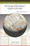 The Songs of the Return (Psalms 120-134) : A Critical Commentary with Historical Introduction, Translation and Indexes, Stevens, Daniel Gurden and Haupt, Paul, 1593338902