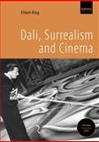 Dali, Surrealism and Cinema, Elliott H. King and Elliott King, 1904048900