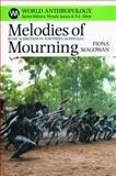 Melodies of Mourning : Music and Emotion in Northern Australia, Magowan, Fiona, 1930618905