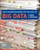 Data Warehousing in the Age of Big Data, Krishnan, Krish, 0124058914