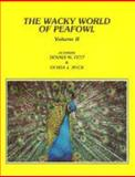 The Wacky World of Peafowl, Fett, Dennis M. and Buck, Debra J., 0961778911