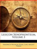Lexicon Xenophonteum, Friedrich Wilhelm Sturz and Carl August Thieme, 1146598912
