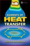 Elements of Heat Transfer, Ethirajan Rathakrishnan, 1439878919