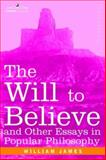 The Will to Believe and Other Essays in Popular Philosophy, James, William, 1596058919