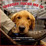 Tuesday Tucks Me In, Luis Carlos Montalván and Bret Witter, 1596438916