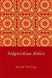 Sidgwickian Ethics, Phillips, David, 0199778914