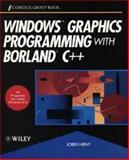Windows Graphics Programming with Borland C Plus Plus, Loren Heiny, 047154891X