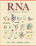 RNA : A Laboratory Manual, Rio, Donald C. and Ares, Manuel, 0879698918