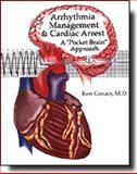 Arrhythmia Management and Cardiac Arrest : Arrhythmia Management and Cardiac Arrest: A Pocket Brain Approach, Grauer, Ken, 096633891X