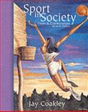 Sport in Society : Issues and Controversies, Coakley, Jay J., 0072328916