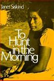 To Hunt in the Morning, Siskind, Janet, 0195018915