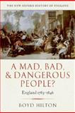 A Mad, Bad, and Dangerous People? : England 1783-1846, Hilton, Boyd, 0199218919
