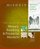 The Economics of Money, Banking, and Financial Markets, Business School Edition plus MyEconLab 1-semester Student Access Kit 2nd Edition