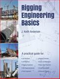 Rigging Engineering Basics, Anderson, J. Keith, 0615938914