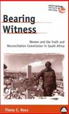 Bearing Witness : Women and the Truth and Reconciliation Commission in South Africa, Ross, Fiona C., 0745318916