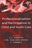 Professionalization and Participation in Child and Youth Care : Challenging Understandings in Theory and Practice, , 0754608913