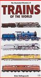 The Illustrated Directory of Trains of the World, Brian Hollingsworth and Arthur Cook, 0760308918