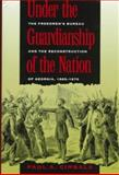 Under the Guardianship of the Nation, Paul A. Cimbala, 0820318914