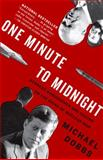 One Minute to Midnight, Michael Dobbs, 1400078911