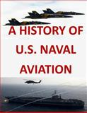 A History of United States Naval Aviation, United States United States Navy, 1499188919