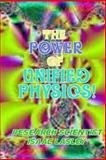 The Power of Unified Physics, Isaac Lasley, 1500448915