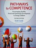 Pathways to Competence : Encouraging Healthy Social and Emotional Development in Young Children, Landy, Sarah, 1557668914