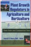 Plant Growth Regulators in Agriculture and Horticulture : Their Role and Commercial Uses, , 1560228911