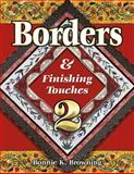 Borders and Finishing Touches, Bonnie K. Browning, 1574328913