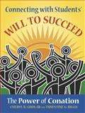 Connecting with Students' Will to Succeed : The Power of Conation, Gholar, Cheryl Renee and Riggs, Ernestine Gates, 1575178915
