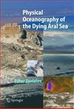 Physical Oceanography of the Dying Aral Sea, Zavialov, Peter O., 3540228918