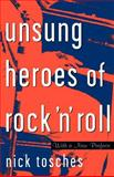 Unsung Heroes of Rock 'n' Roll, Nick Tosches, 0306808919