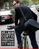 Hillman Curtis on Creating Short Films for the Web, Hillman Curtis, 0321278917