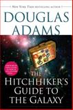 The Hitch Hiker's Guide to the Galaxy, Douglas Adams, 0345418913