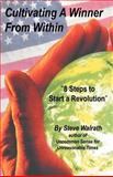 Cultivating a Winner from Within : 8 Steps to Start a Revolution, Walrath, Steve, 0741418916