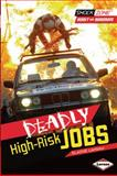 Deadly High-Risk Jobs, Elaine Landau, 1467708917