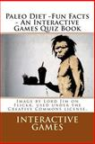 Paleo Diet - Fun Facts - an Interactive Games Quiz Book, Interactive Games, 1481258915