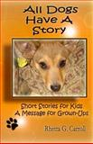 All Dogs Have a Story, Rhetta Carroll, 1497408911