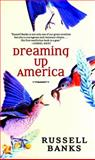 Dreaming up America, Russell Banks, 1583228918
