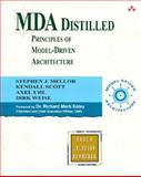 MDA Distilled : Solving the Integration Problem with the Model Driven Architecture, Mellor, Stephen J. and Scott, Kendall, 0201788918