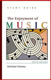 Enjoyment of Music 10E Study Guide, Forney, 0393928918