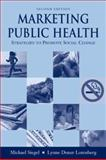 Marketing Public Health : Strategies to Promote Social Change, Siegel, Michael and Lotenberg, Lynne Doner, 0763738913