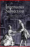 Ingenuous Subjection : Compliance and Power in the Eighteenth-Century Domestic Novel, Thompson, Helen, 0812238915