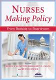 Nurses Making Policy, Rebecca M. Patton and Margarete L. Zalon, 0826198910