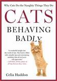 Cats Behaving Badly, Celia Haddon, 1250028914