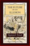 The Future of an Illusion, Freud, Sigmund, 1578988918
