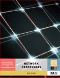 Network Processors : Architecture, Programming, and Implementation, Giladi, Ran, 0123708915