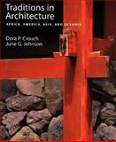 Traditions in Architecture : Africa, America, Asia, and Oceania, Crouch, Dora P. and Johnson, June G., 0195088913